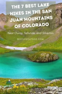 The 7 Best Lake Hikes in the San Juan Mountains of Colorado