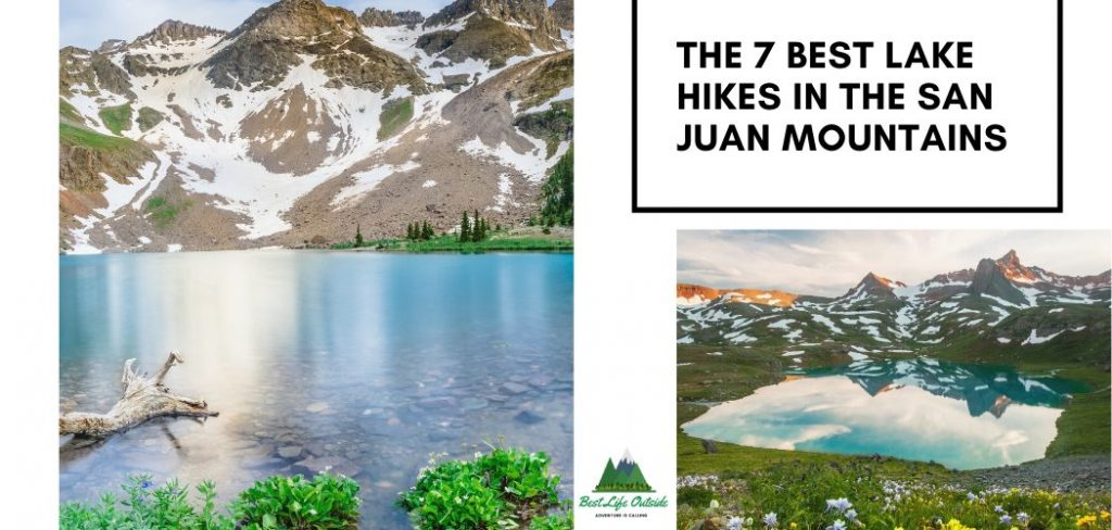 The 7 Best Lake Hikes in the San Juan Mountains