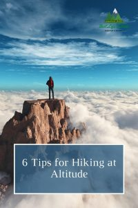 6 Great Tips for Hiking at high Altitude