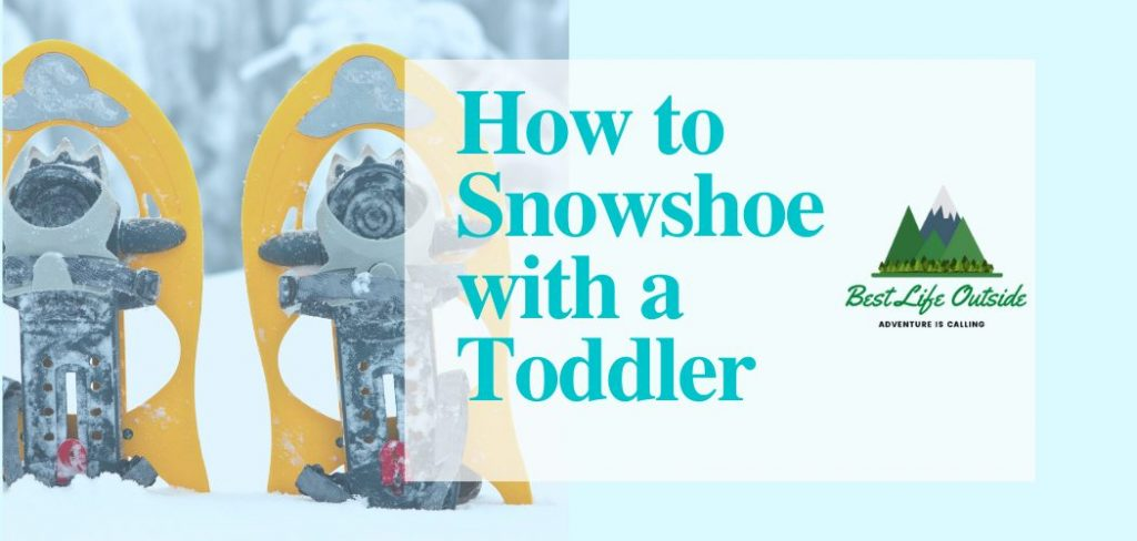Snowshoeing with a 1-year old