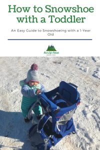 How to Snowshoe with a Toddler