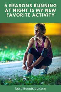 6 Reasons Running at Night is my New Favorite Activity