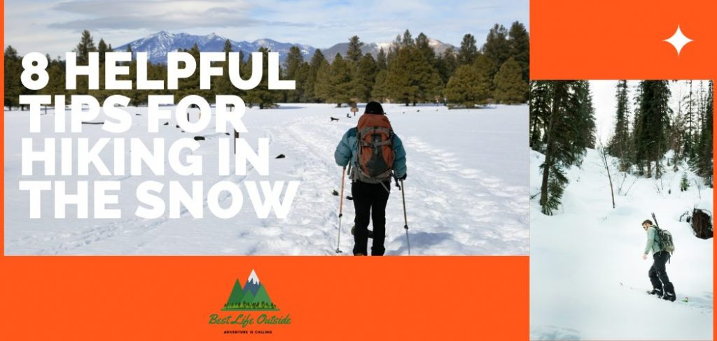 8 Helpful Tips for Hiking in the Snow