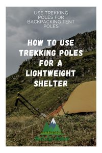 How to Use Trekking Poles for a Lightweight Shelter