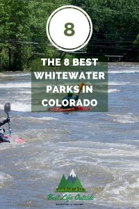 The 8 Best Whitewater Parks in Colorado
