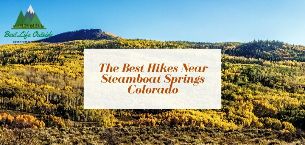 The Best Hikes Near Steamboat Springs Colorado
