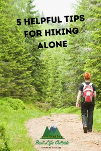 5 Helpful Tips for Hiking Alone