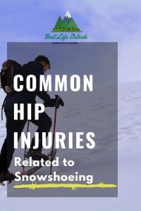 Common Hip Injuries with Snowshoeing