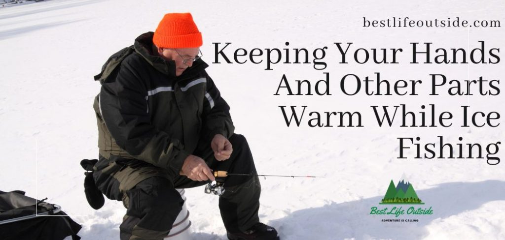 Keeping Your Hands Warm While Ice Fishing