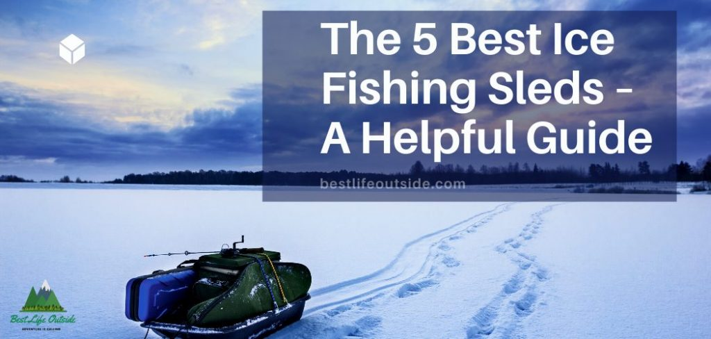 The 5 Best Ice Fishing Sleds
