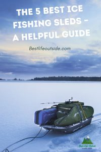 The 5 Best Ice Fishing Sleds – A Helpful Guide