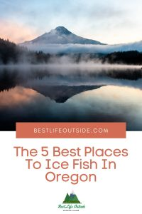 The 5 Best Places To Ice Fish In Oregon