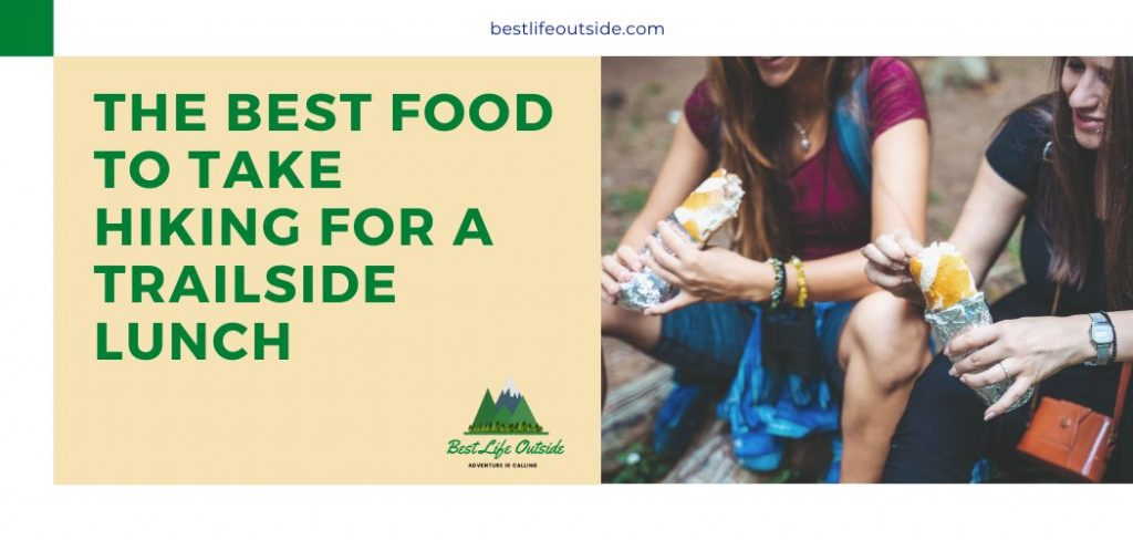 The Best Food To Take Hiking