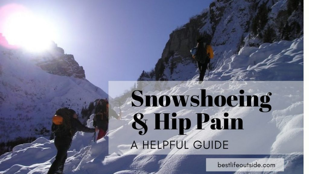 Snowshoeing and Hip Pain