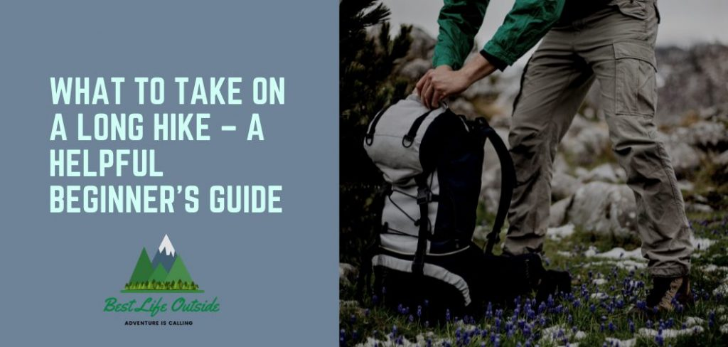 What To Take On A Long Hike