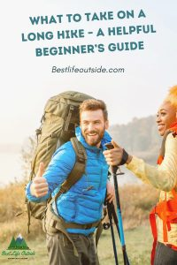 What To Take On A Long Hike – A Helpful Beginner's Guide