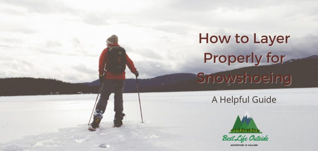 Layer for snowshoeing