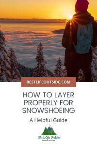 How to layer for snowshoeing
