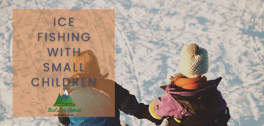 Tips for ice fishing with small children