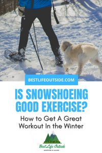 How to get a great workout by snowshoeing